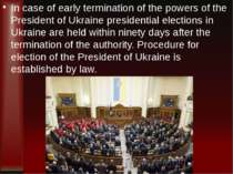 In case of early termination of the powers of the President of Ukraine presid...