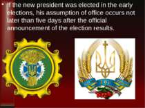 If the new president was elected in the early elections, his assumption of of...