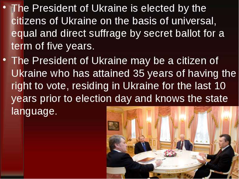 The President of Ukraine is elected by the citizens of Ukraine on the basis o...