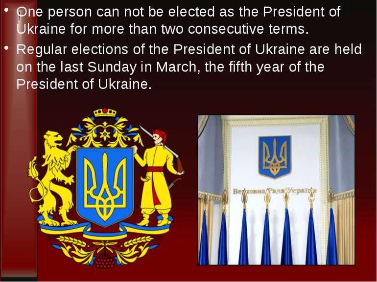 One person can not be elected as the President of Ukraine for more than two c...