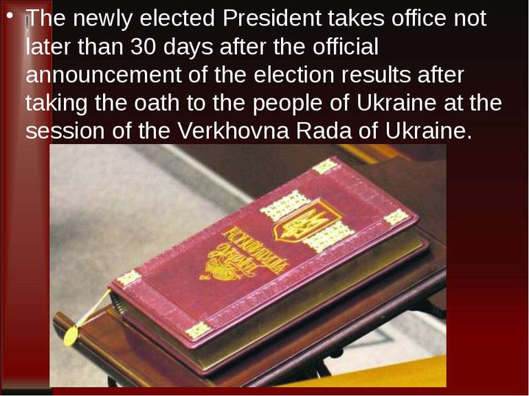 The newly elected President takes office not later than 30 days after the off...