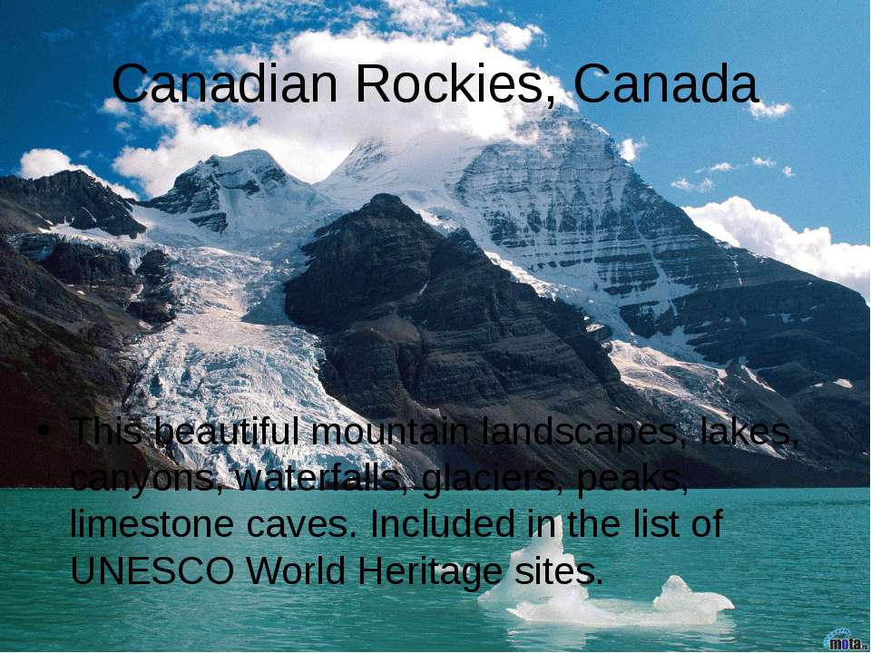 Canadian Rockies, Canada This beautiful mountain landscapes, lakes, canyons, ...
