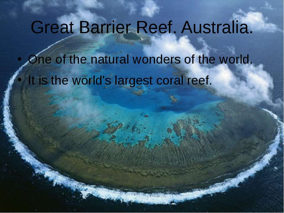 Great Barrier Reef. Australia. One of the natural wonders of the world. It is...