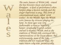The main feature of Welsh folk - erased the line between music and poetry. Pe...
