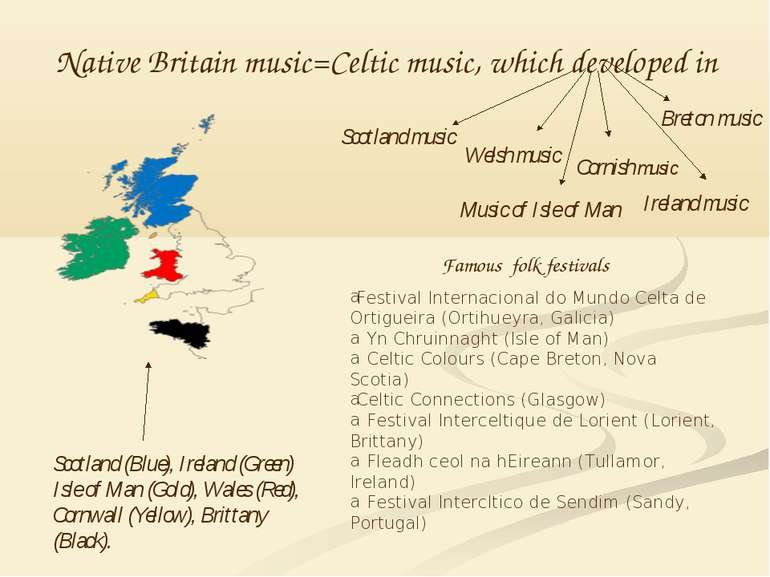 Native Britain music=Celtic music, which developed in Ireland music Music of ...