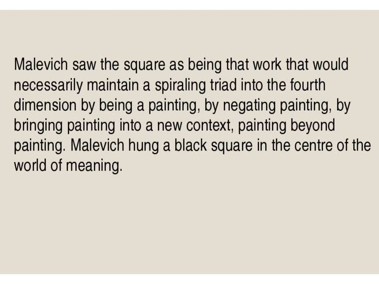 Malevich saw the square as being that work that would necessarily maintain a ...