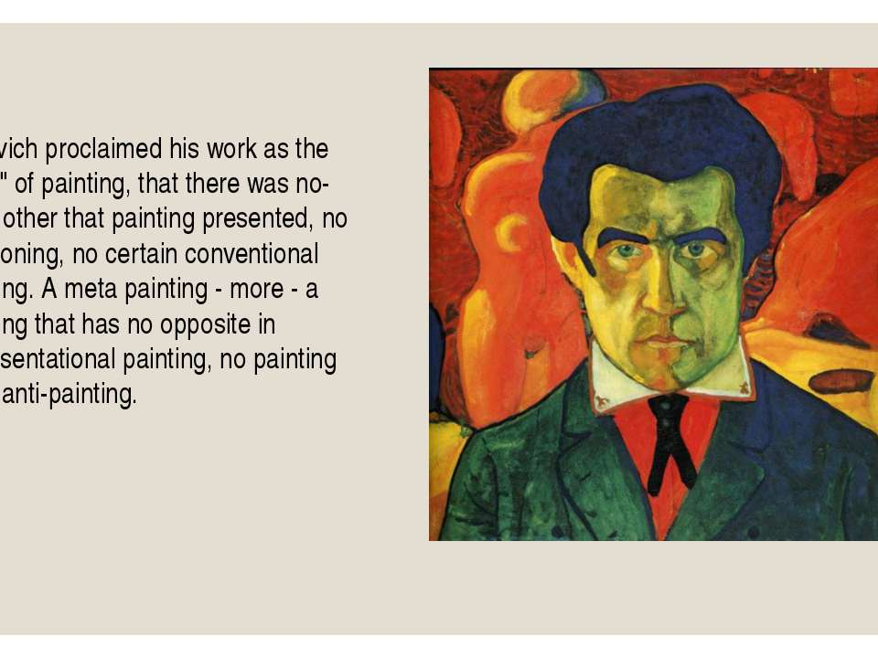 "Malevich proclaimed his work as the ""zero"" of painting, that there was no-thi..."