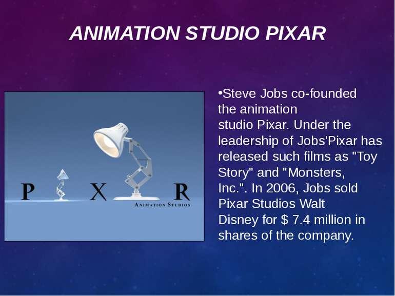 ANIMATION STUDIOPIXAR Steve Jobsco-founded theanimation studioPixar.Unde...