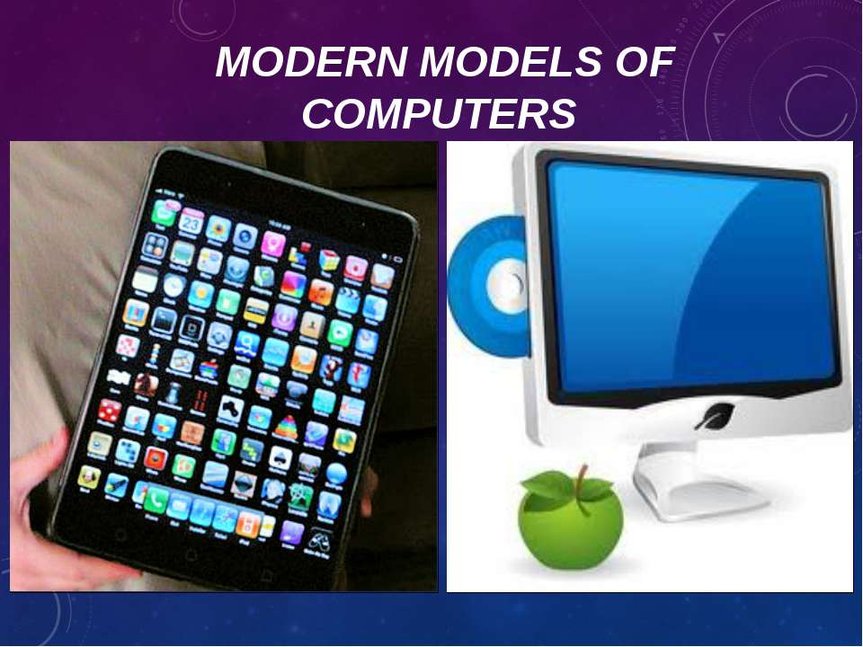 MODERN MODELS OF COMPUTERS