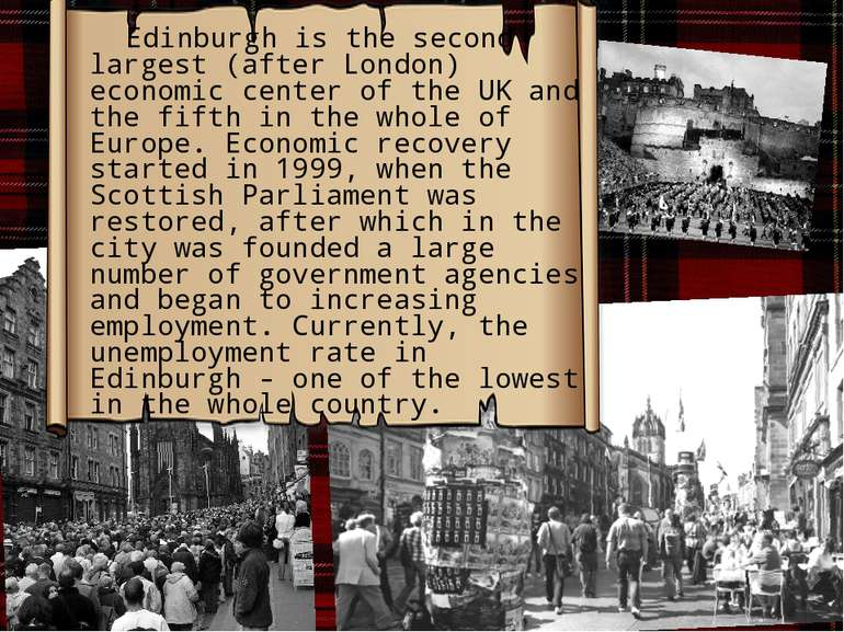Edinburgh is the second largest (after London) economic center of the UK and ...
