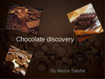 """Chocolate discovery"""