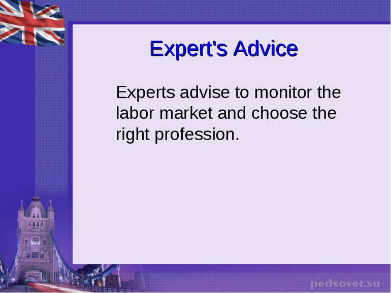 Expert's Advice Experts advise to monitor the labor market and choose the rig...