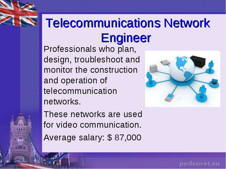 Telecommunications Network Engineer Professionals who plan, design, troublesh...