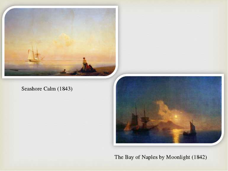 Seashore Calm (1843) The Bay of Naples by Moonlight (1842)