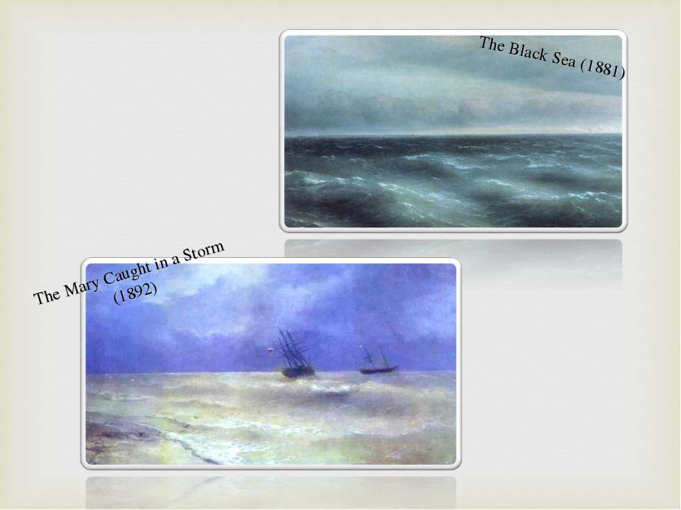 The Black Sea (1881) The Mary Caught in a Storm (1892)