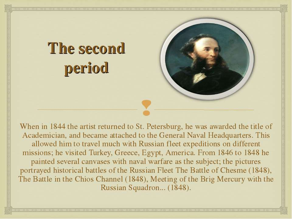 The second period When in 1844 the artist returned to St. Petersburg, he was ...