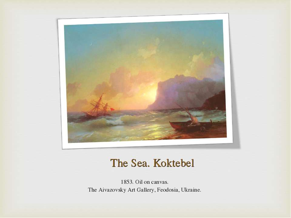 The Sea. Koktebel 1853. Oil on canvas. The Aivazovsky Art Gallery, Feodosia, ...