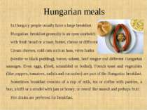 Hungarian meals In Hungary people usually have a large breakfast. Hungarian  ...
