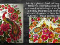 Priority is given to floral painting, but the fantasy of Petrykivka artists i...