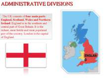 ADMINISTRATIVE DIVISIONS The UK consists of four main parts: England, Scotlan...