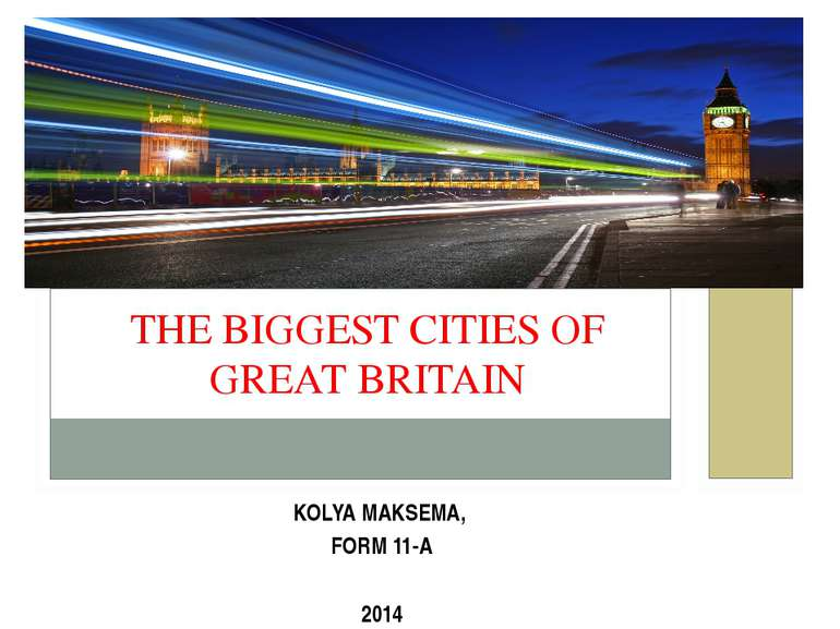 KOLYA MAKSEMA, FORM 11-A 2014 THE BIGGEST CITIES OF GREAT BRITAIN