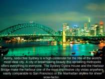 Sunny, seductive Sydney is a high contender for the title of the world's most...