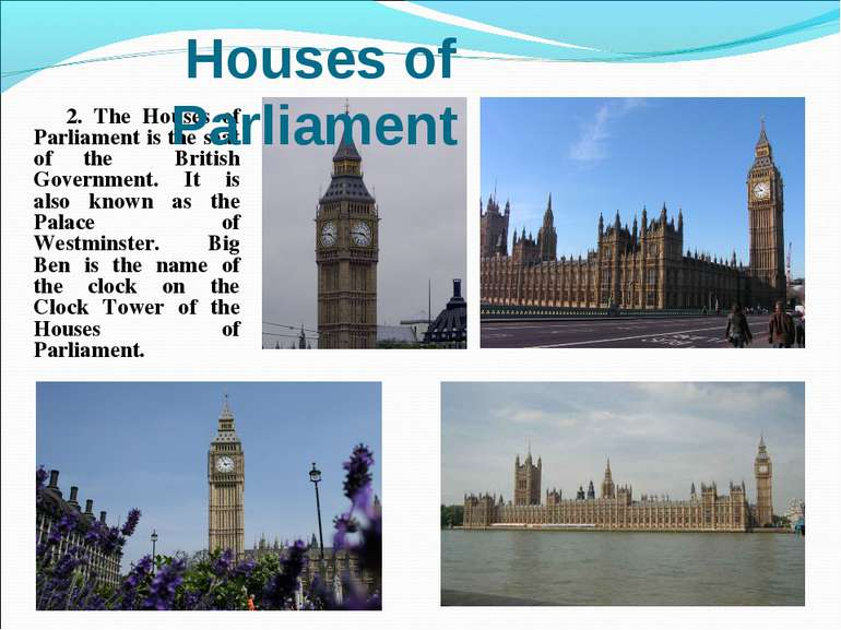 2. The Houses of Parliament is the seat of the British Government. It is also...