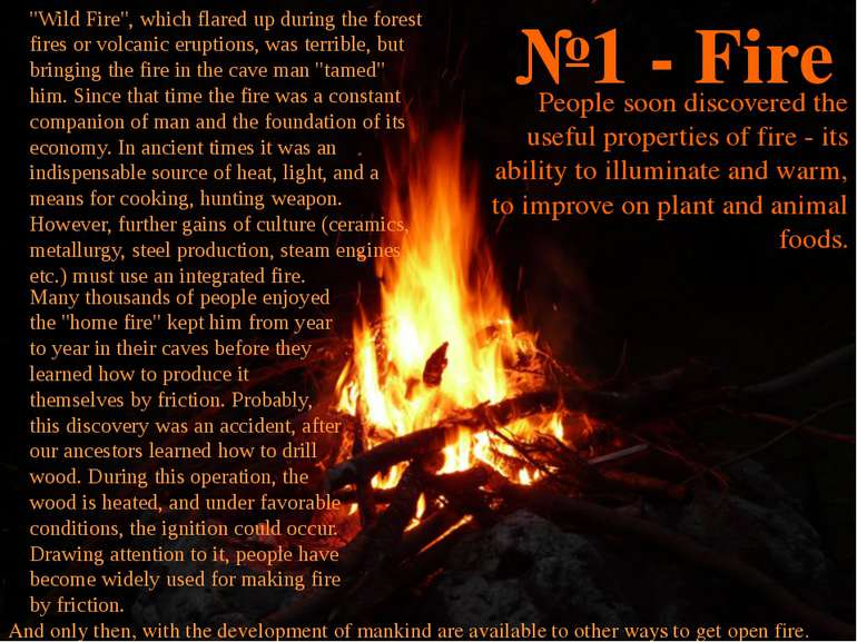№1 - Fire People soon discovered the useful properties of fire - its ability ...