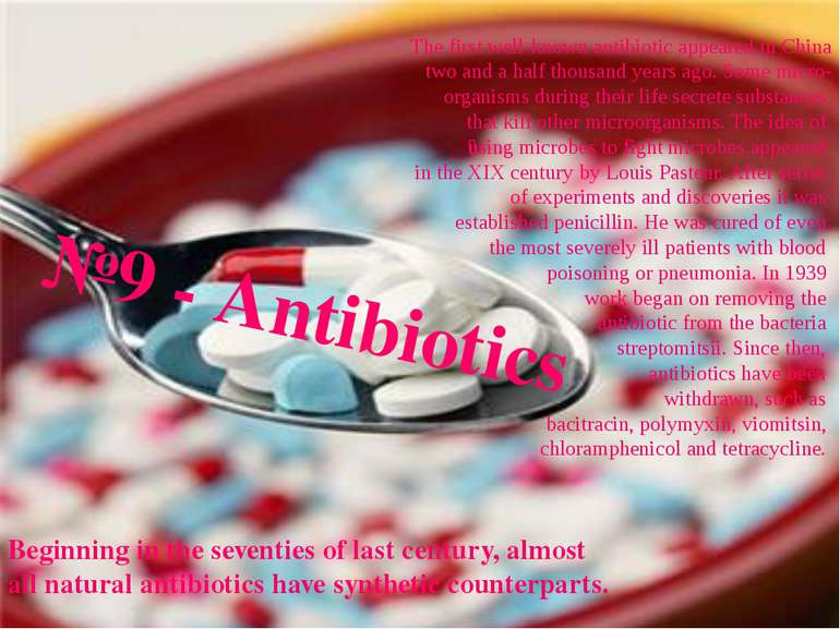 №9 - Antibiotics The first well-known antibiotic appeared in China two and a ...