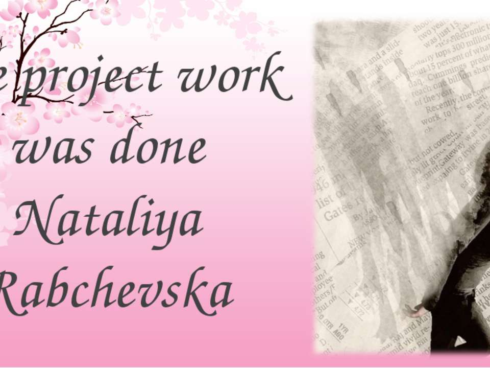 The project work was done Nataliya Rabchevska