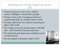 Hemingway's Professional Life (cont.) Popular characters in his works: soldie...