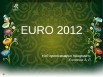 Євро 2012 стало основною подією для футбольного світу цього літа. Для України...