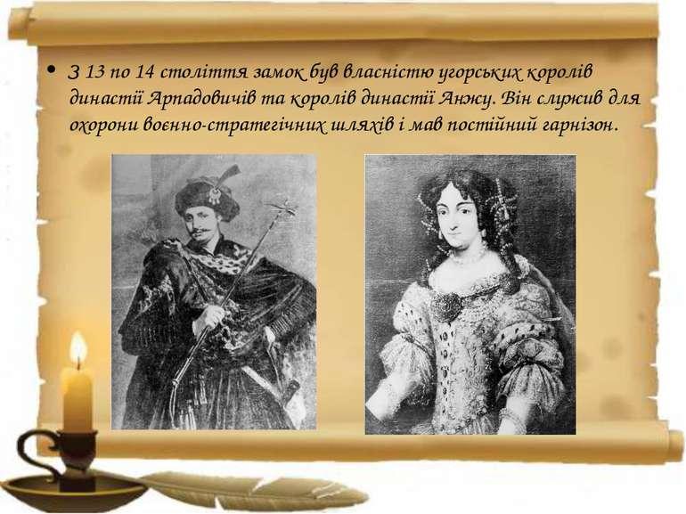 З 13 по 14 століття замок був власністю угорських королів династії Арпадовичі...