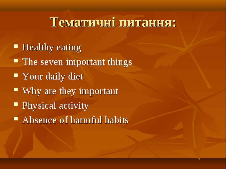 Тематичні питання: Healthy eating The seven important things Your daily diet ...