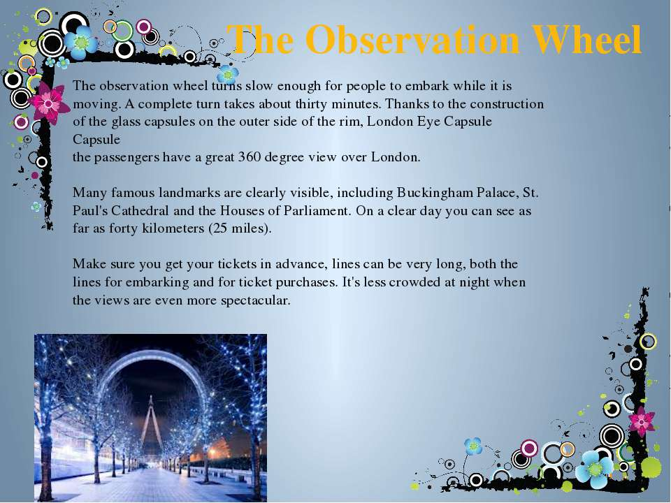 The Observation Wheel The observation wheel turns slow enough for people to e...