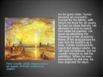 As he grew older Turner became an eccentric. Except for his father, with whom...