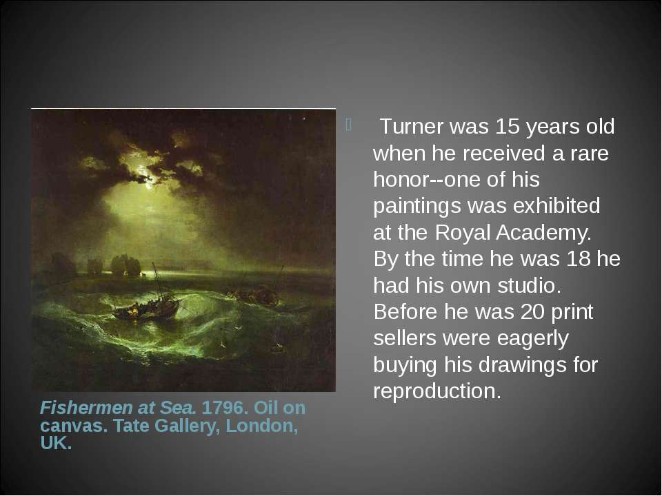 Turner was 15 years old when he received a rare honor--one of his paintings ...