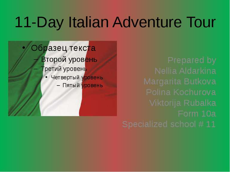 11-Day Italian Adventure Tour Prepared by Nellia Aldarkina Margarita Butkova ...