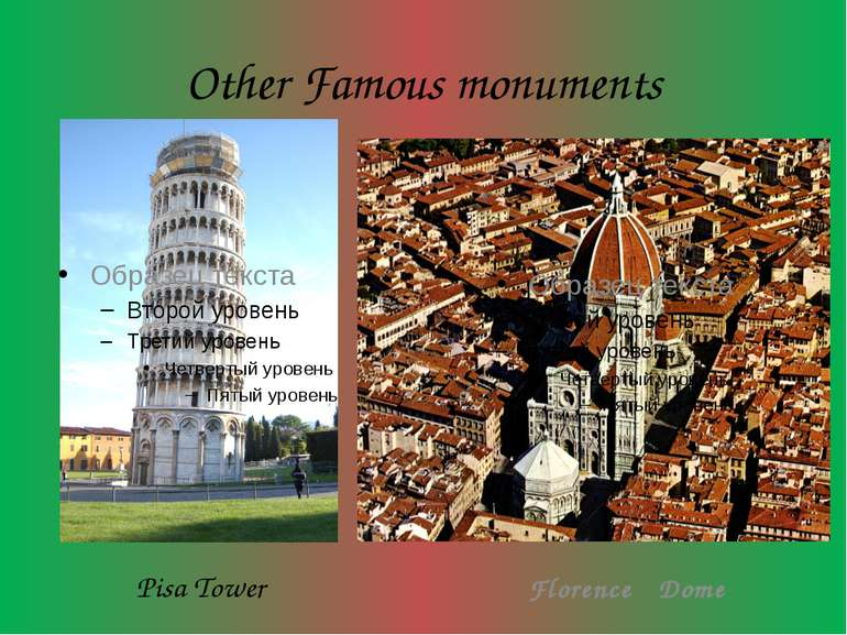 Other Famous monuments Pisa Tower Florence Dome