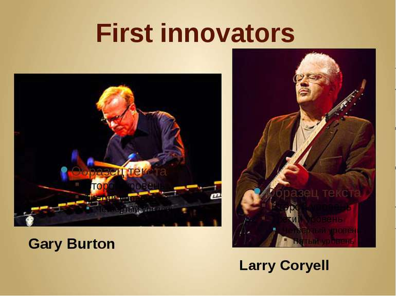 First innovators Gary Burton Larry Coryell