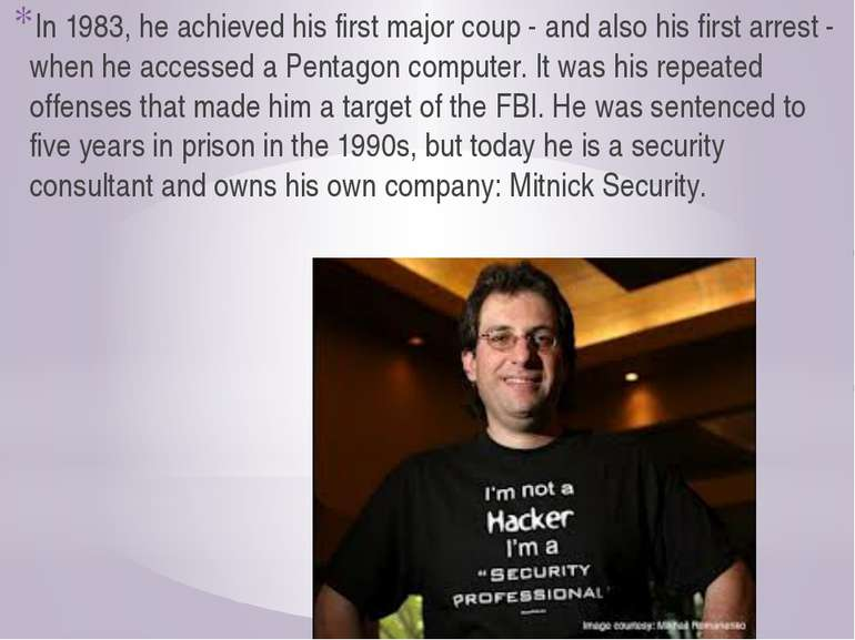 In 1983, he achieved his first major coup - and also his first arrest - when ...