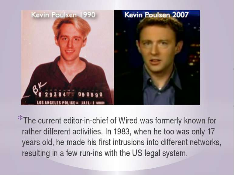 The current editor-in-chief of Wired was formerly known for rather different ...