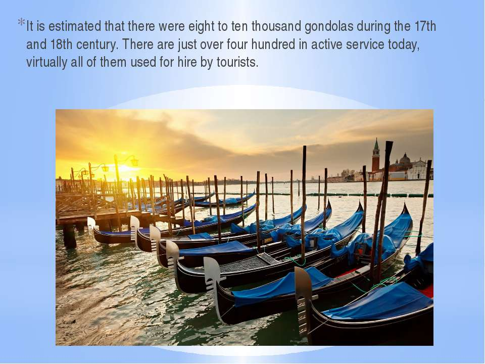 It is estimated that there were eight to ten thousand gondolas during the 17t...