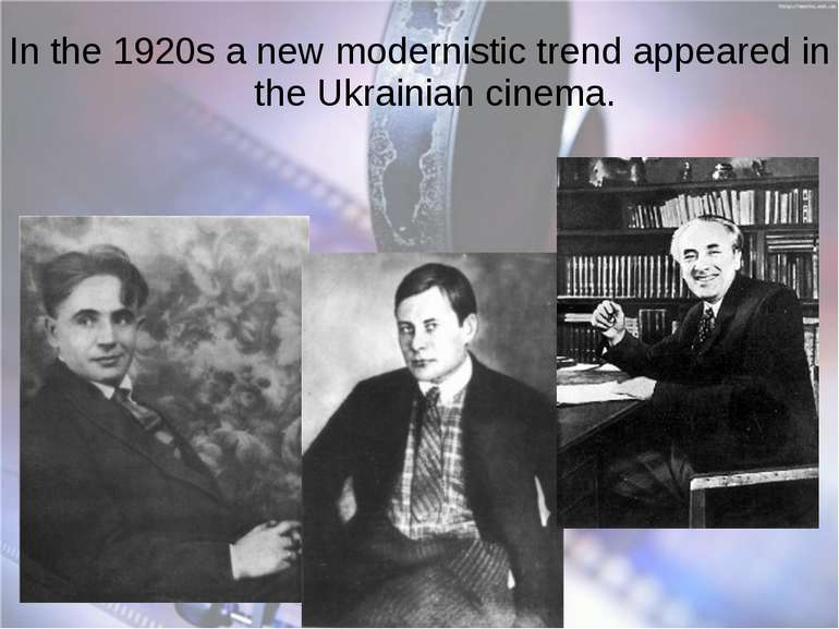 In the 1920s a new modernistic trend appeared in the Ukrainian cinema.