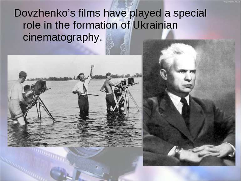 Dovzhenko's films have played a special role in the formation of Ukrainian ci...