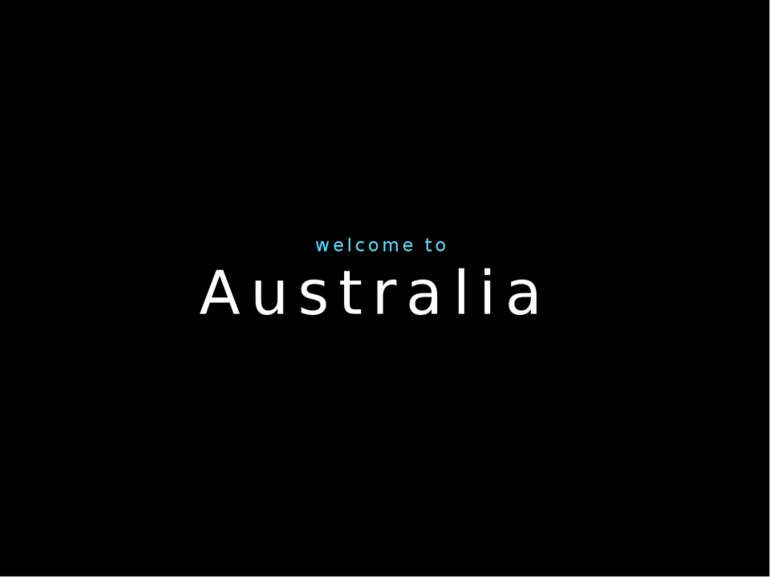 Australia welcome to