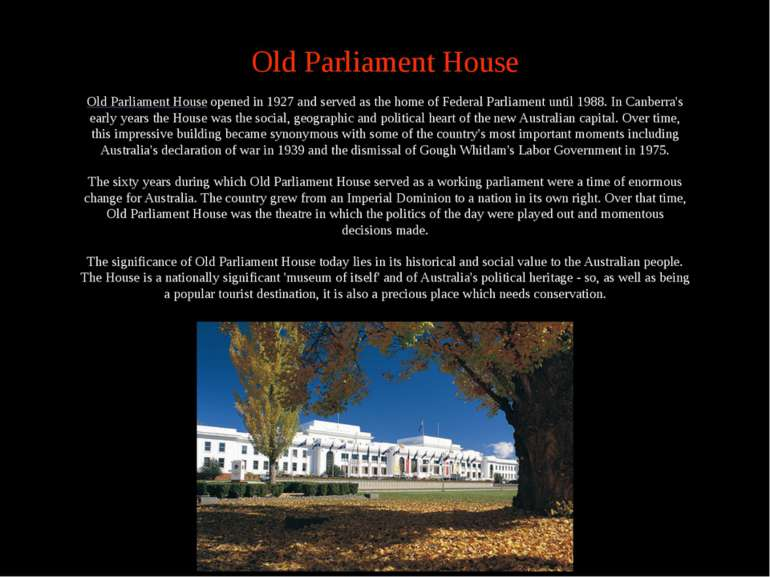 Old Parliament House Old Parliament House opened in 1927 and served as the ho...