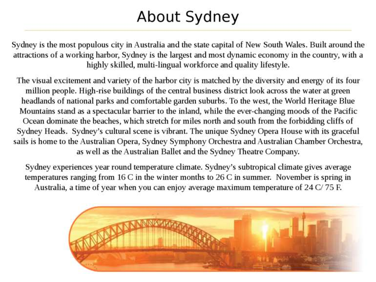 Sydney is the most populous city in Australia and the state capital of New So...