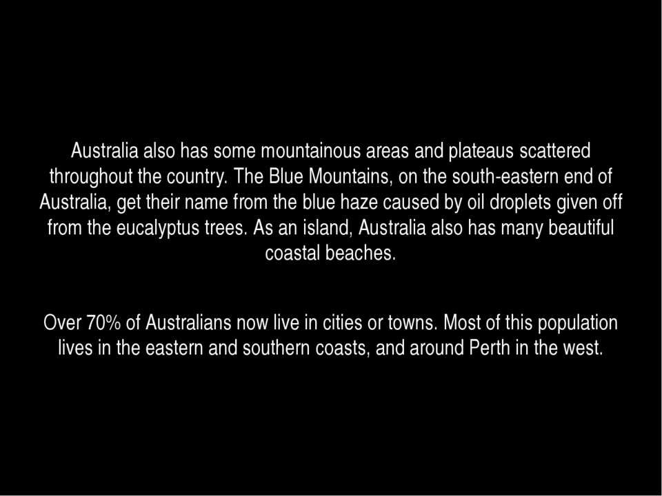 Australia also has some mountainous areas and plateaus scattered throughout t...