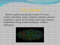 The forums Modern cognitive psychology consists of 10 main sections: percepti...